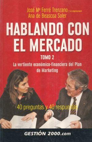 HABLANDO CON EL MERCADO / TOMO 2