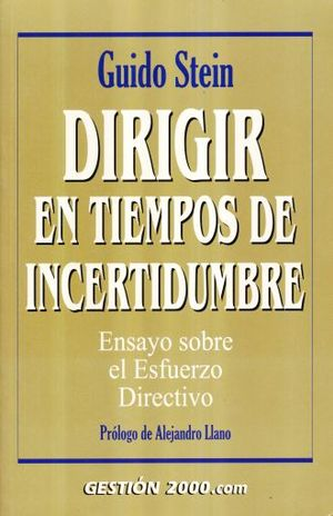 DIRIGIR EN TIEMPOS DE INCERTIDUMBRE