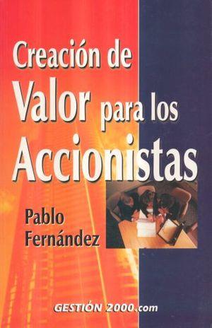 CREACION DE VALOR PARA LOS ACCIONISTAS