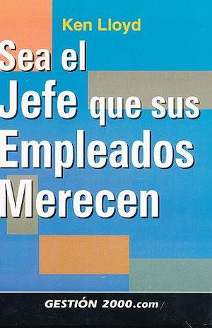 SEA EL JEFE QUE SUS EMPLEADOS MERECEN