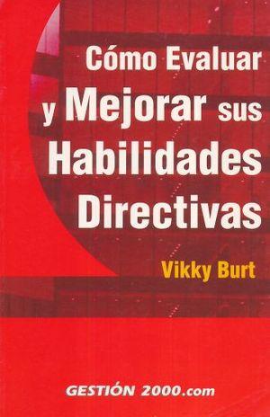 COMO EVALUAR Y MEJORAR SUS HABILIDADES DIRECTIVAS