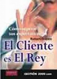 CLIENTE ES EL REY, EL. COMO SUPERAR SUS EXPECTATIVAS