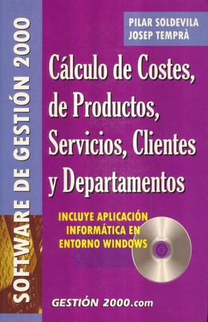 CALCULO DE COSTES DE PRODUCTOS SERVICIOS CLIENTES Y DEPARTAMENTOS (INCLUYE CD)