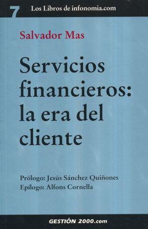 SERVICIOS FINANCIEROS. LA ERA DEL CLIENTE