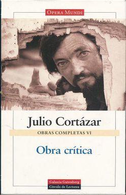 OBRA CRITICA / JULIO CORTAZAR / OBRAS COMPLETAS VI / PD.