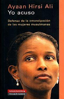 YO ACUSO. DEFENSA DE LA EMANCIPACION DE LAS MUJERES MUSULMANAS / PD.