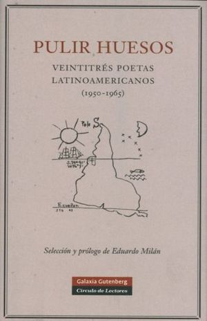 PULIR HUESOS. VEINTITRES POETAS LATINOAMERICANOS (1950-1965) / PD.