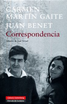 CORRESPONDENCIA. CARMEN MARTIN GAITE - JUAN BENET / PD.