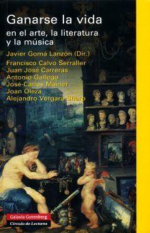 GANARSE LA VIDA EN EL ARTE LA LITERATURA Y LA MUSICA / PD.