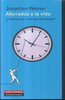AFERRADOS A LA VIDA. PODRIAMOS VIVIR ETERNAMENTE / PD.