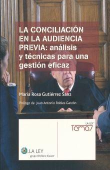CONCILIACION EN LA AUDIENCIA PREVIA, LA. ANALISIS Y TECNICAS PARA UNA GESTION EFICAZ