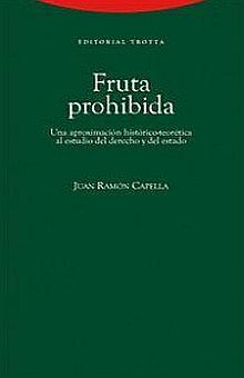FRUTA PROHIBIDA. UN APROXIMACION HISTORICO TEORETICA AL ESTUDIO DEL DERECHO Y DEL ESTADO / 4 ED.