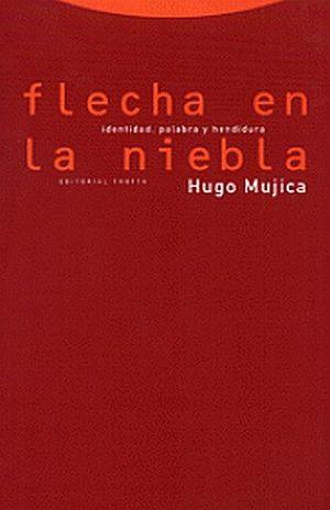 FLECHA EN LA NIEBLA. IDENTIDAD PALABRA Y HENDIDURA