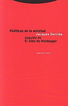 POLITICAS DE LA AMISTAD SEGUIDO DE EL OIDO DE HEIDEGGER