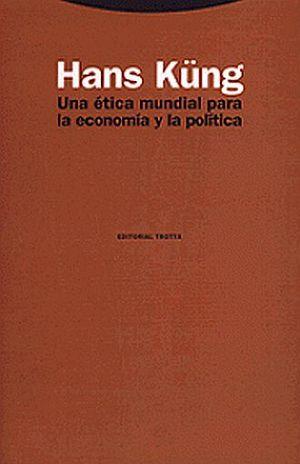 UNA ETICA MUNDIAL PARA LA ECONOMIA Y LA POLITICA