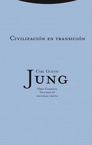CIVILIZACION EN TRANSICION / OBRA COMPLETA 10 / CARL GUSTAV JUNG