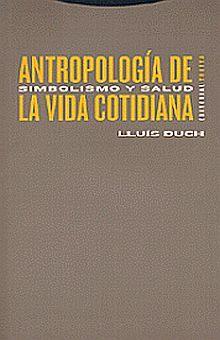 ANTROPOLOGIA DE LA VIDA COTIDIANA. SIMBOLISMO Y SALUD