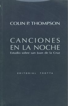 CANCIONES EN LA NOCHE. ESTUDIO SOBRE SAN JUAN DE LA CRUZ