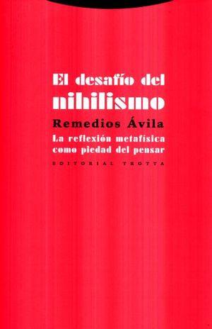 DESAFIO DEL NIHILISMO, EL. LA REFLEXION METAFISICA COMO PIEDAD DEL PENSAR