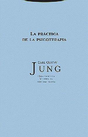 PRACTICA DE LA PSICOTERAPIA, LA / JUNG OBRA COMPLETA / VOL. 16