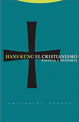 CRISTIANISMO, EL. ESENCIA E HISTORIA / 4 ED. / PD.