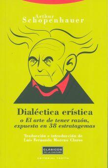 DIALECTICA ERISTICA O EL ARTE DE TENER RAZON EXPUESTA EN 38 ESTRATAGEMAS / 3 ED.