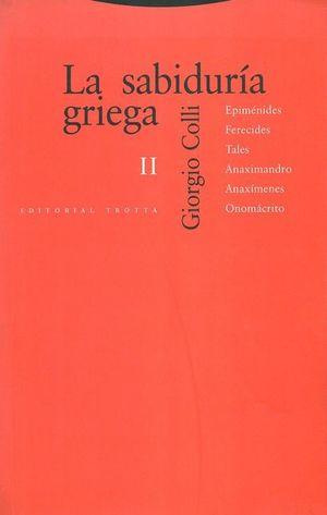 SABIDURIA GRIEGA, LA / VOL. II.EPIMENIDES FERECIDES TALES ANAXIMANDRO AMAXIMENES ONOMACRITO
