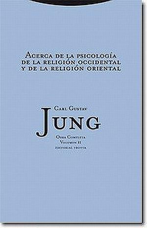 ACERCA DE LA PSICOLOGIA DE LA RELIGION OCCIDENTAL Y DE LA RELIGION ORIENTAL / JUNG OBRA COMPLETA / VOL. 2