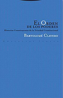 ORDEN DE LOS PODERES, EL. HISTORIAS CONSTITUYENTES DE LA TRINIDAD CONSTITUCIONAL
