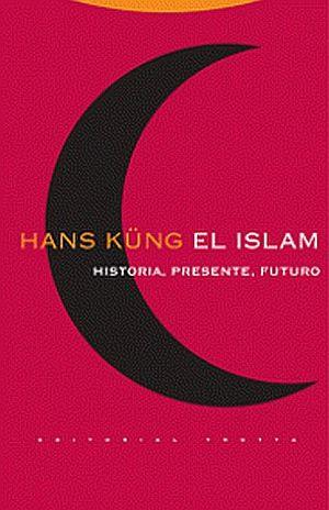 ISLAM. HISTORIA PRESENTE FUTURO / 2 ED. / PD.