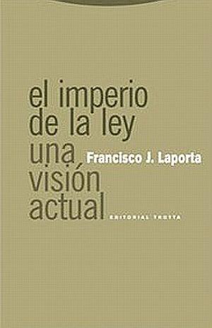 IMPERIO DE LA LEY, EL. UNA VISION ACTUAL