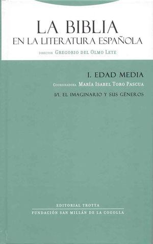 BIBLIA EN LA LITERATURA ESPAÑOLA, LA / VOL. I EDAD MEDIA / LIBRO 1 EL IMAGINARIO Y SUS GENEROS / PD.
