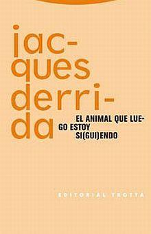 ANIMAL QUE LUEGO ESTOY SIGUIENDO, EL