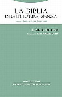 BIBLIA EN LA LITERATURA ESPAÑOLA, LA / VOL. II SIGLO DE ORO / PD.