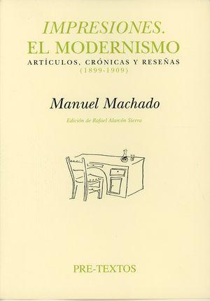 Impresiones. El modernismo. Artículos, crónicas y reseñas (1899 - 1909)