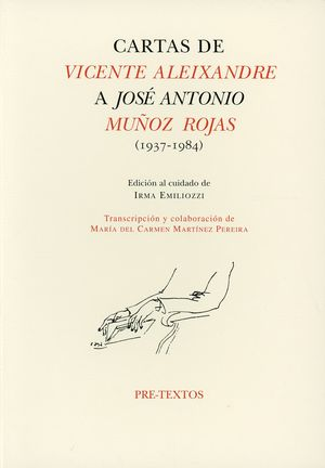 Cartas de Vicente Aleixandre a José Antonio Muñoz Rojas (1937 - 1984)