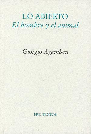 Lo abierto. El hombre y el animal / 2 ed.