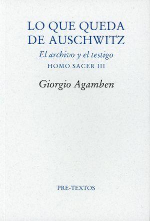 Lo que queda de Auschwitz. El archivo y el testigo. Homo sacer III / 2 ed.