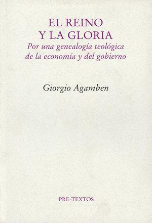 El reino y la gloria. Por una genealogía teológica de la economía y del gobierno