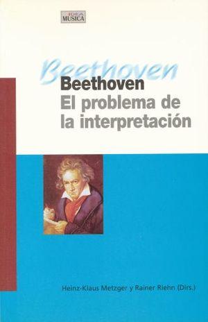 BEETHOVEN. EL PROBLEMA DE LA INTERPRETACION