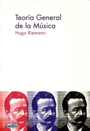 TEORIA GENERAL DE LA MUSICA. HUGO RIEMANN
