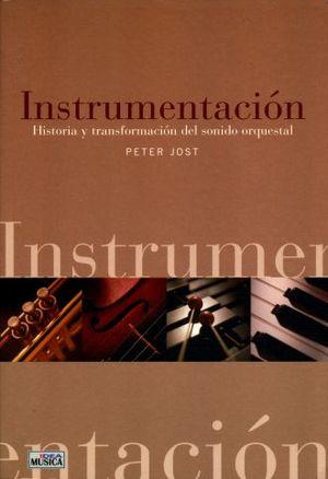 INSTRUMENTACION. HISTORIA Y TRANSFORMACION DEL SONIDO ORQUESTAL