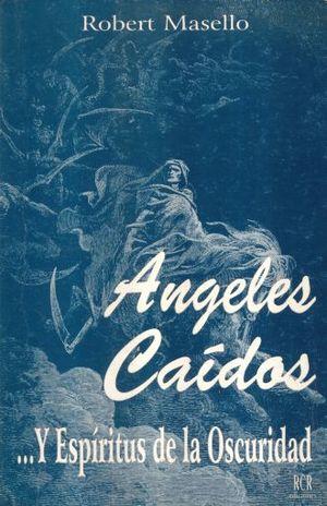 ANGELES CAIDOS Y ESPIRITUS DE LA OSCURIDAD