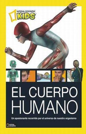 CUERPO HUMANO, EL. UN APASIONANTE RECORRIDO POR EL UNIVERSO DE NUESTRO ORGANISMO / PD.