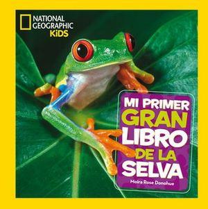 Mi primer gran libro de la selva / Pd.