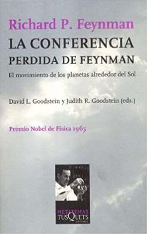 CONFERENCIA PERDIDA DE FEYNMAN, LA. EL MOVIMIENTO DE LOS PLANETAS ALREDEDOR DEL SOL / 2 ED.