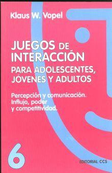 JUEGOS DE INTERACCION PARA ADOLESCENTES Y JOVENES / VOL. 6