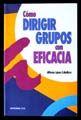 COMO DIRIGIR GRUPOS CON EFICACIA