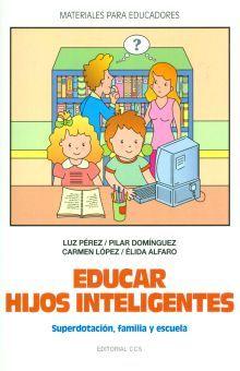 EDUCAR HIJOS INTELIGENTES. SUPERDOTACION FAMILIA Y ESCUELA