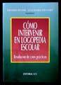 COMO INTERVENIR EN LOGOPEDIA ESCOLAR